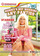 Mommys Not Wearing Any Panties Porn Movie