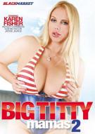 Big Titty Mamas 2 Porn Movie