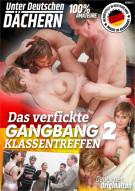 Das verfickte GangBang Klassentreffen 2 Porn Video