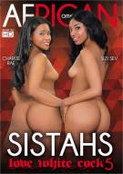Sistahs Love White Cock 5 Porn Movie