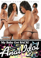 My Baby Got Back! Anal Idol 2 Porn Video
