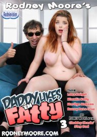 Daddy Likes Em Fatty 3 Porn Movie