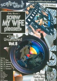 Screw My Wife, Please: Live & Uncensored Vol. 8 Porn Video