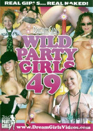 Dream Girls: Wild Party Girls #49 Porn Movie