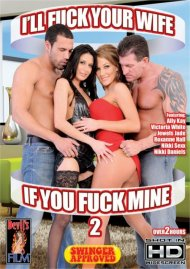 Ill Fuck Your Wife If You Fuck Mine 2 Porn Movie