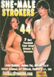 She-Male Strokers 44 Porn Movie