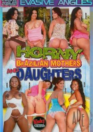 Horny Brazilian Mothers and Daughters Porn Movie