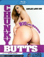 Chunky Butts Blu-ray porn movie from Loaded Digital.