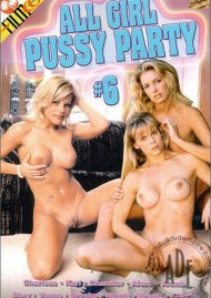 All Girl Pussy Party #6 Porn Movie