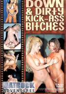 Down & Dirty Kick-Ass Bitches Porn Movie