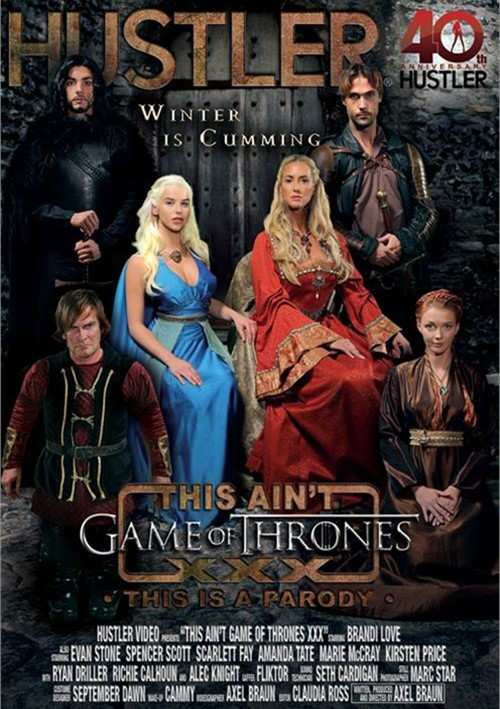This Ain't Game Of Thrones - This Is A Parody, Hustler, Axel Braun, Brandi Love, Richie Calhoun, Kirsten Price, Marie McCray, Scarlett Fay, Amanda Tate, Spencer Scott, Evan Stone, Alex Knight, Ryan Driller, Feature, Parody, Spoof, Winter is cumming, director Axel Braun, adult parody, TV shows, Game Of Thrones XXX, smart, sexy, highly entertaining