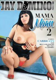Mama Likes To Moan 2 Porn Movie