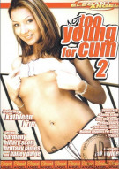 Not Too Young For Cum 2 Porn Movie