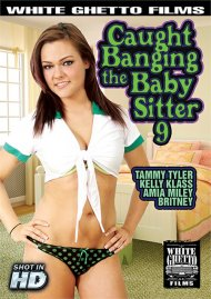 Caught Banging The Baby Sitter 9 Porn Movie