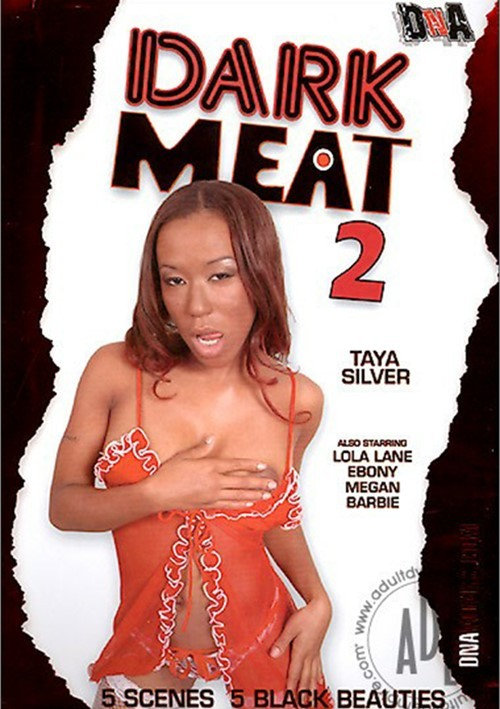 Dark Meat 2 2005 Black Lola Lane