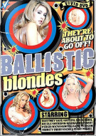 Ballistic Blondes Porn Movie