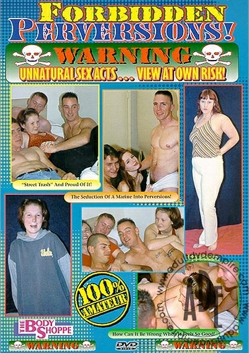 Forbidden Perversions All Sex 1999 Body Shoppe Exxxtreme