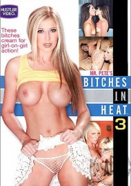 Bitches In Heat 3 Porn Movie