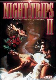 Night Trips II Porn Movie