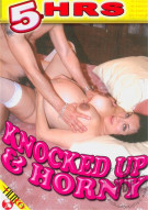 Knocked Up & Horny Porn Movie