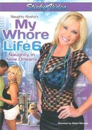 Naughty Alysha's My Whore Life 6 Porn Video