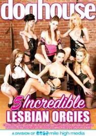 5 Incredible Lesbian Orgies DVD Image from Dog House Digital.