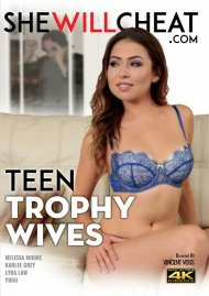 Teen Trophy Wives DVD porn movie from She Will Cheat.