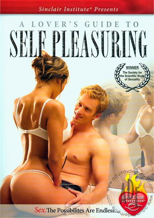 Lover's Guide to Self Pleasuring, A Instructional (X-Rated) Ultimate Masturbation