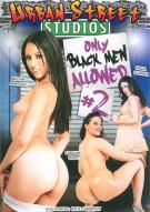 Only Black Men Allowed #2 Porn Movie