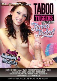 Taboo Tuggers Spotlight: Jenna Jaded Porn Movie