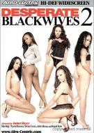 Desperate Black Wives 2 Porn Movie