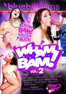 Wham Bam! Vol. 2 Porn Movie
