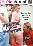 Pump'r In The Dumper 6 Porn Video