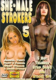 She-Male Strokers 5 Porn Movie