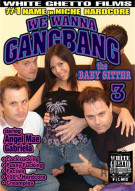 We Wanna Gangbang The Baby Sitter 3 Porn Movie