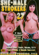 She-Male Strokers 27 Porn Movie