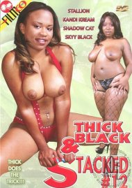 Thick Black & Stacked #12 Porn Movie