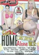 Shes Home Alone Vol. 2 Porn Movie