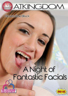 Night Of Fantastic Facials, A Porn Movie