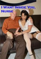 I Want Inside You, Nurse Porn Video