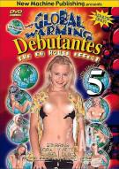 Global Warming Debutantes 5 Porn Movie