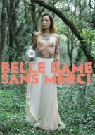 Belle Dame Sans Merci Porn Video