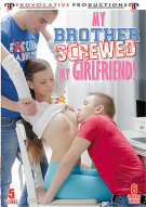 My Brother Screwed My Girlfriend! Porn Movie