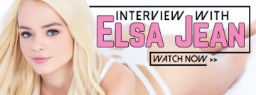 Adult Empire exclusive Elsa Jean interview! Watch now!.