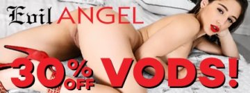 Save 30% on Evil Angel VODs - Browse now!