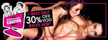 1 week only! Save 30% on all Girlfriend Films VODs!