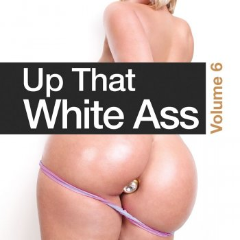 Up That White Ass 6 Image