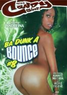 Ba Dunk A Bounce #8 Porn Movie