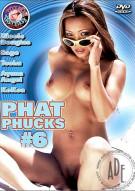 Phat Phucks #6 Porn Movie