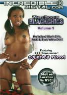 White Dicks in Black Chics Vol. 1 Porn Movie